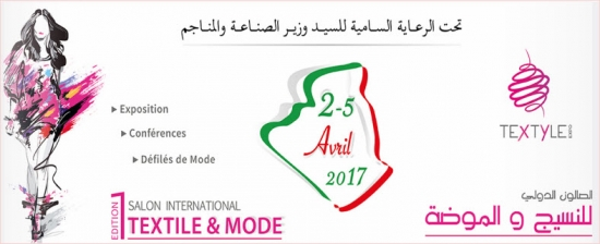 Salon International du Textile et de la Mode «TEXTYLE–EXPO» du 02 au 05 Avril 2017, Oran – Algérie