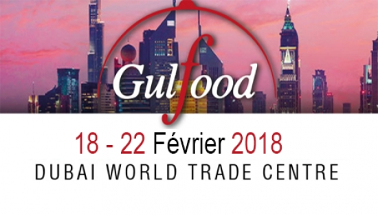 Invitation au Salon International de l'Agroalimentaire, de l'Hôtellerie et de la Restauration  GULFOOD DUBAÏ : 18 - 22 Février 2018