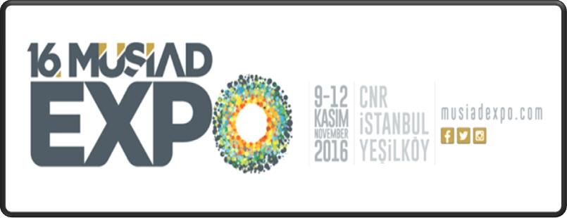 الطبعة 16 للمعرض الدولي «MUSIAD EXPO» من 09 إلى 12 نوفمبر 2016 إسطنبول ــ  تركيا